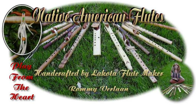 Native American Flutes, handcrafted by Lakota Flute Maker, Rommy Verlaan